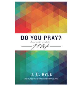 Ryle Do You Pray
