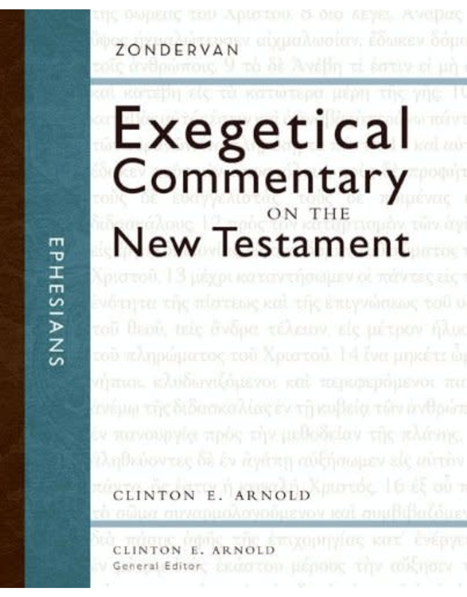 Arnold Exegetical Commentary on the New Testament Ephesians