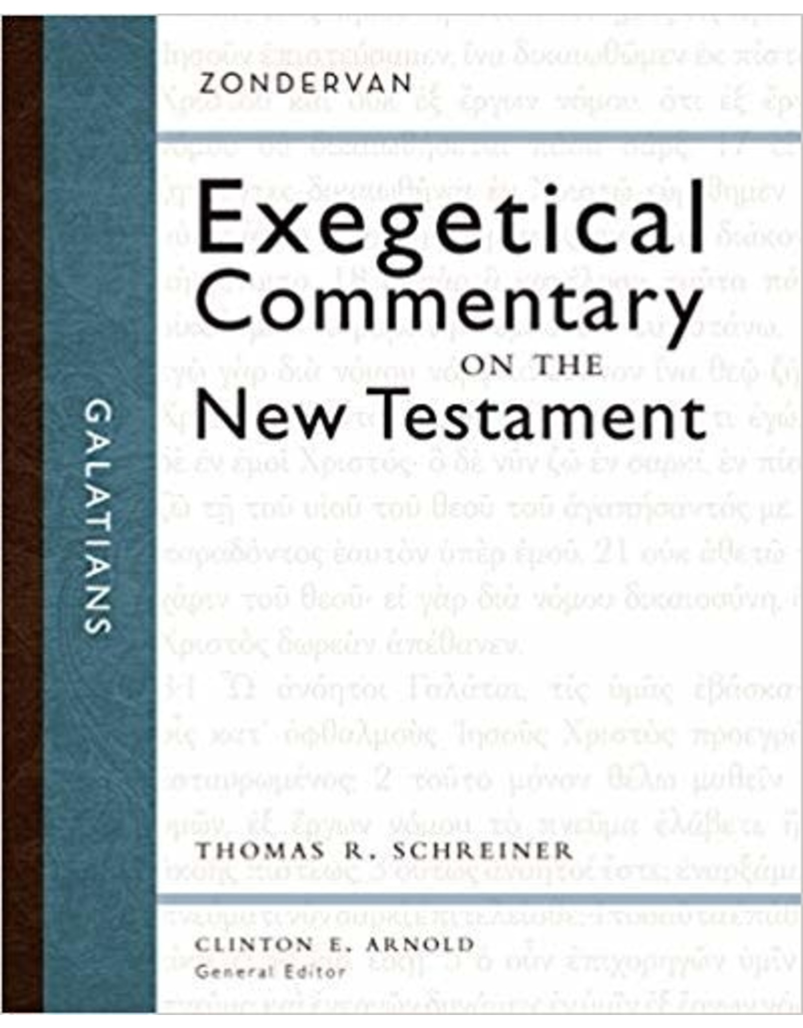 Schreiner Exegetical Commentary on the New Testament Galatians