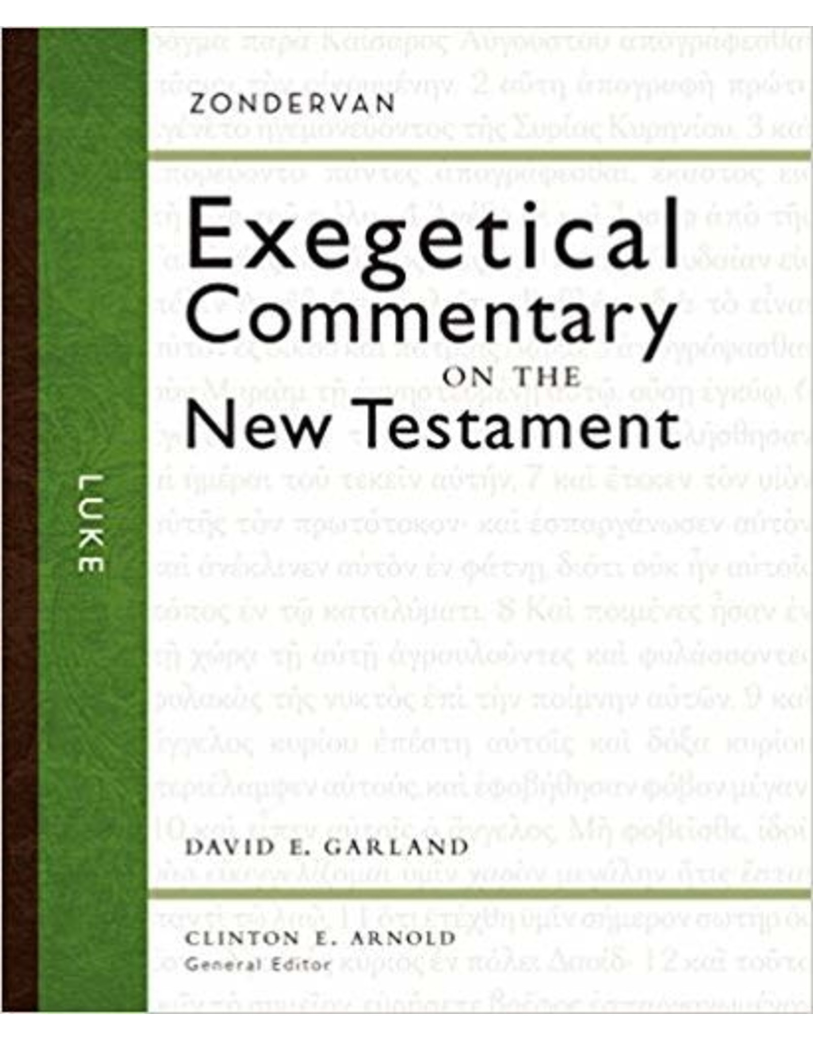 Arnold/Garland Exegetical Commentary on the New Testament Luke