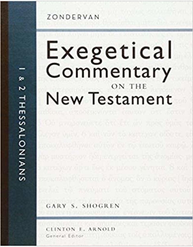 Shogren Exegetical Commentary on the New Testament, 1&2 Thessalonians