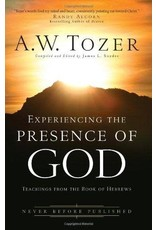 Tozer Experiencing The Presence of God; Teachings form the Book of Hebrews