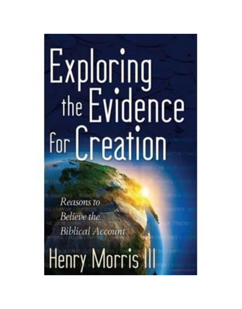 Morris Exploring the Evidence for Creation