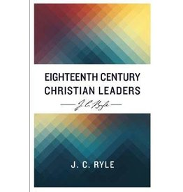 Ryle Eighteenth Century Christian Leaders
