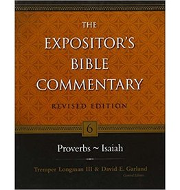 Longman/Garland The Expositor's Bible Commentary: Proverbs - Isaiah