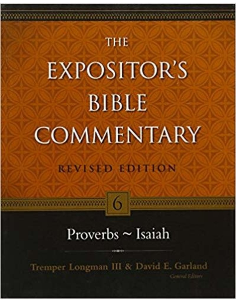 Longman/Garland Expositor's Bible Commentary, The. Proverbs - Isaiah