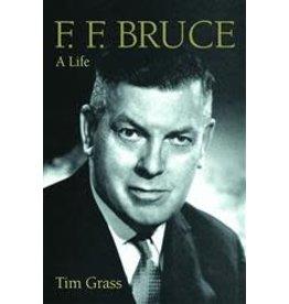 Grass F.F. Bruce, A Life
