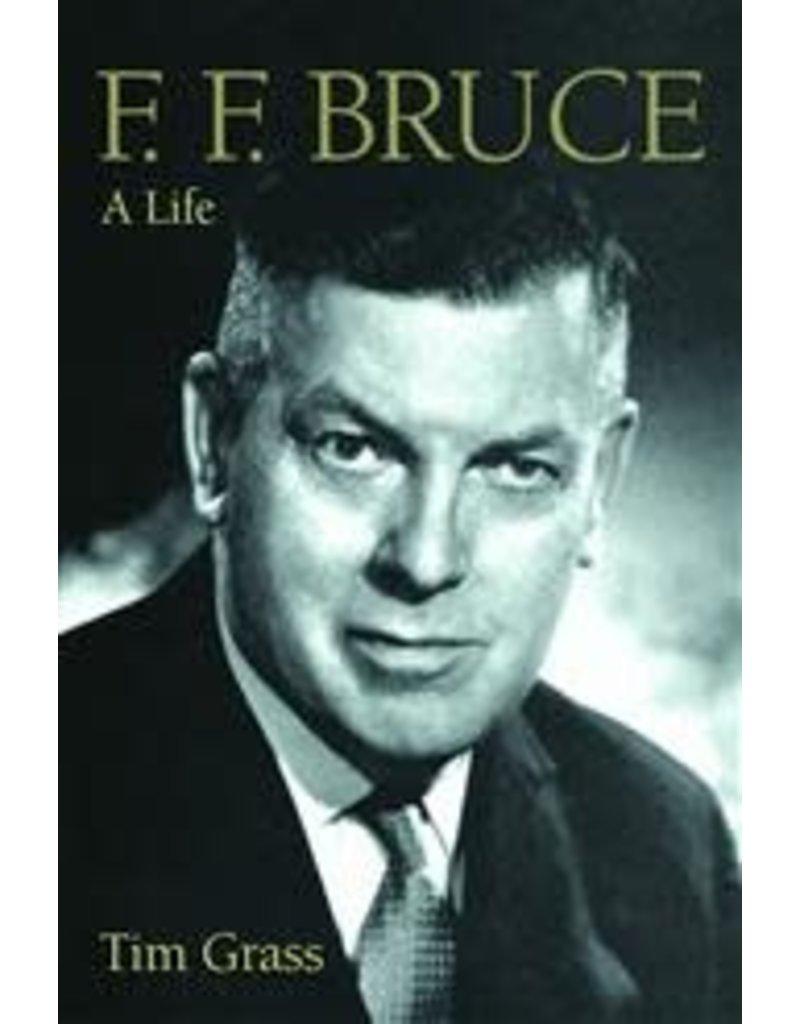 Grass F.F.Bruce, A Life