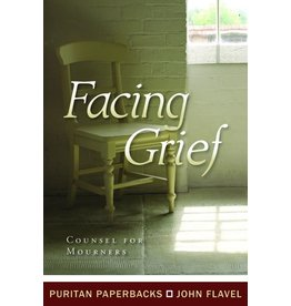 Flavel Facing Grief(Puritan Paperbacks)
