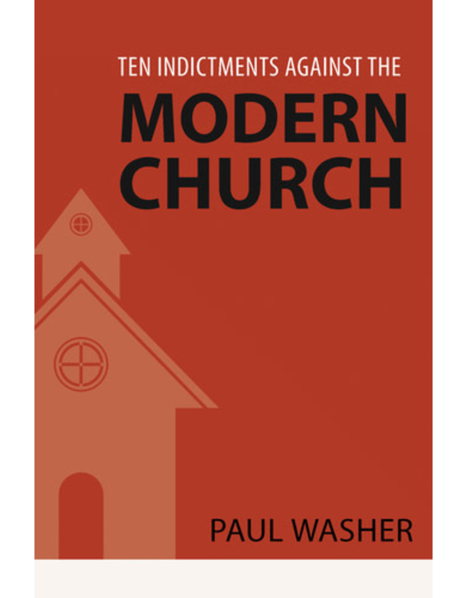Washer Ten Indictments Against the Modern Church