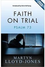 Lloyd-Jones Faith on Trial