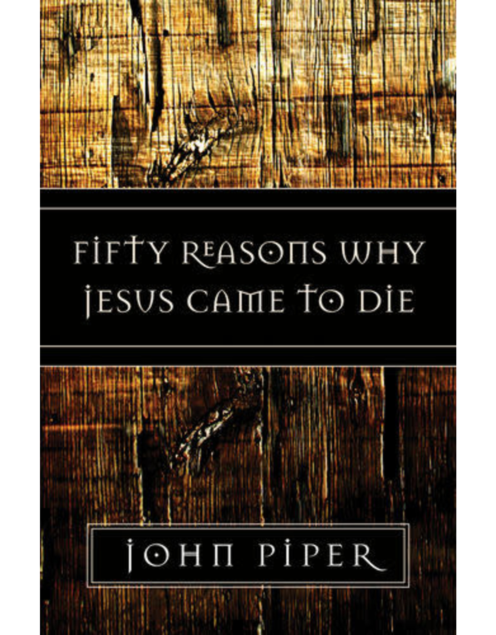 Piper Fifty Reasons Why Jesus Came To Die