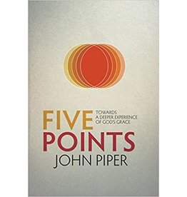 Piper Five Points : Towards A Deeper Experience of God's Grace