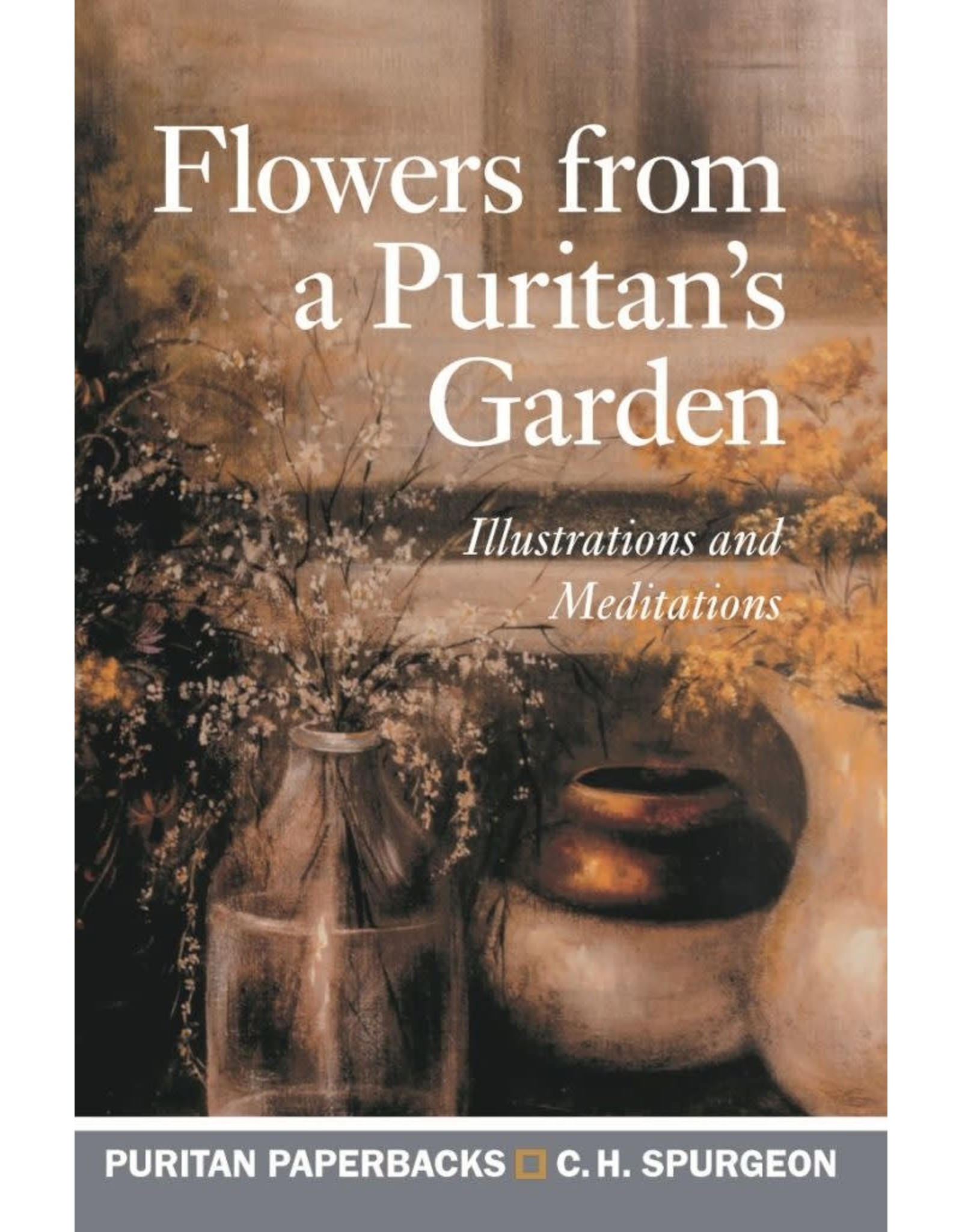 Spurgeon Flowers from a Puritans Garden (Puritan Paperbacks)
