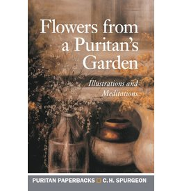 Spurgeon Flowers from a Puritan's Garden (Puritan Paperbacks)