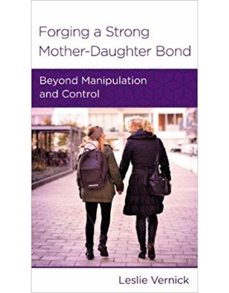 Vernick Forging A Strong Mother-Daughter Bond