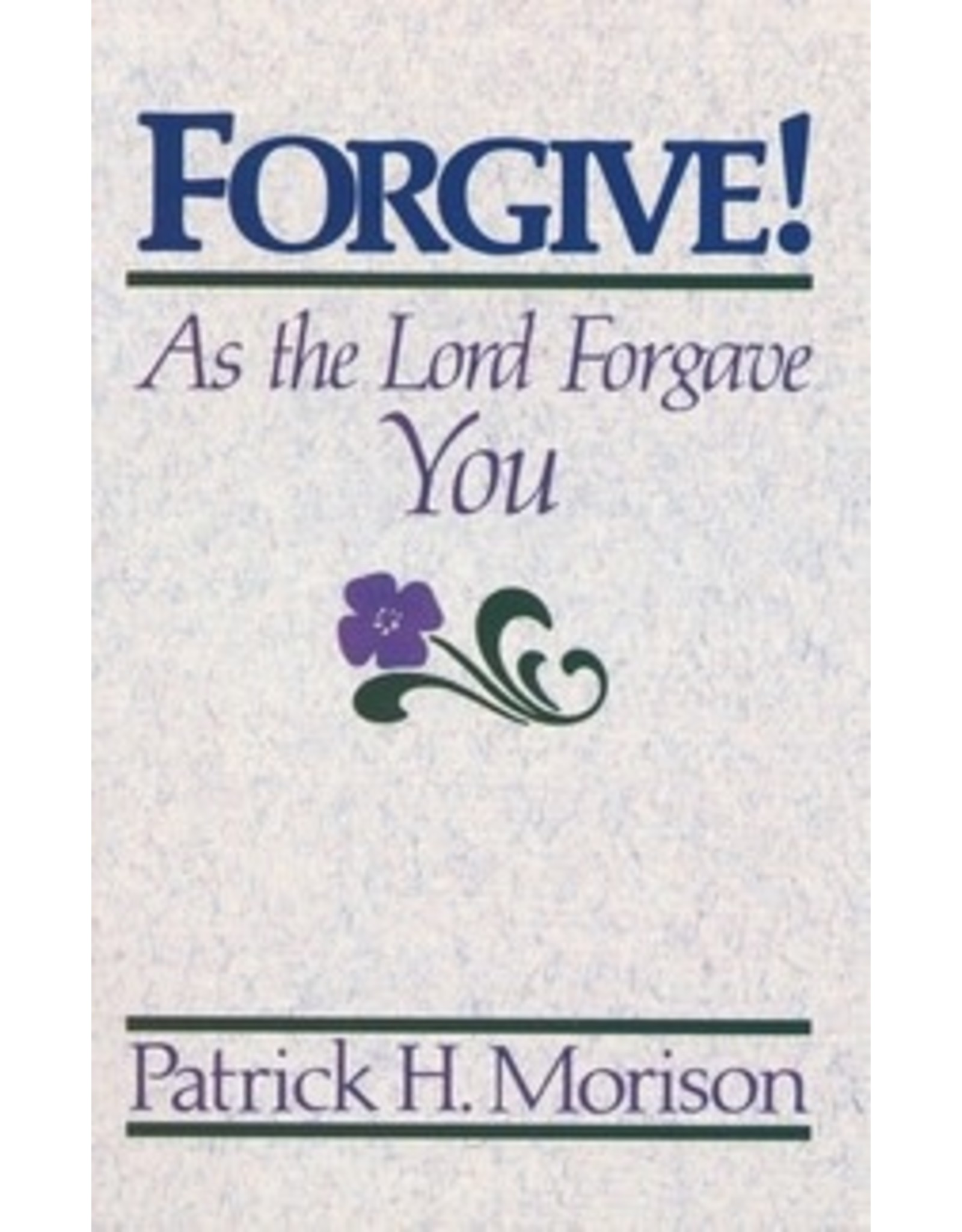 Morison Forgive as the Lord Forgave You