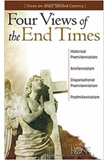 Rose Publishers Four Views of the End Times