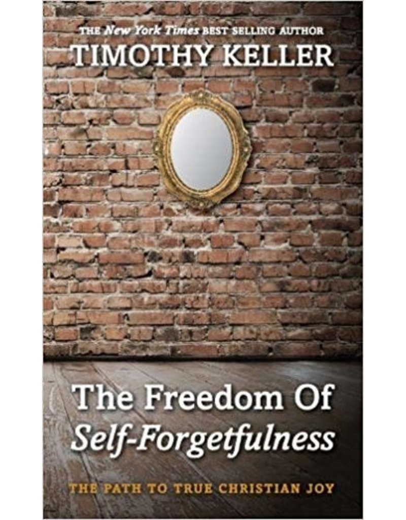 Keller Freedom of Self-Forgetfulness, The