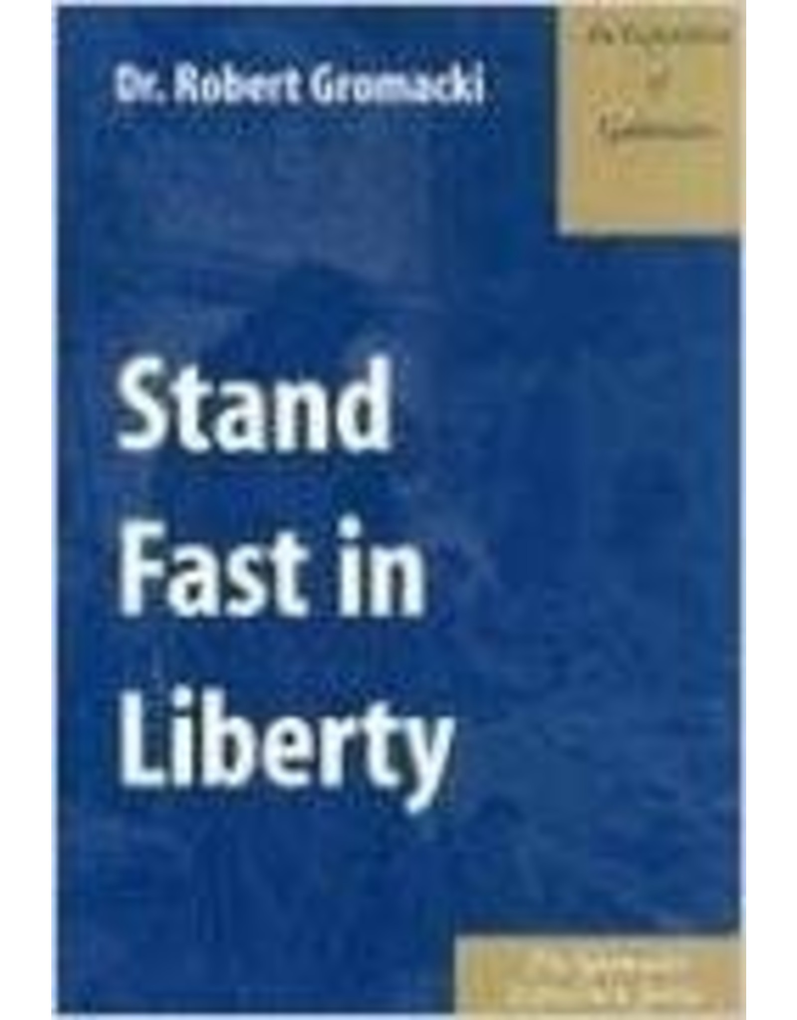 Gromacki Stand Fast in Liberty : An Exposition of Galatians