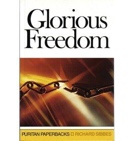 Sibbes Glorious Freedom(Puritan Paperbacks)