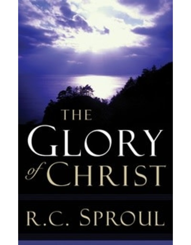 Sproul Glory of Christ, The