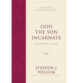 Wellum God the Son Incarnate: The Doctrine of Christ