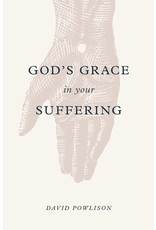 Powlison God's Grace in Your Suffering