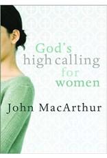MacArthur God's High Calling for Women