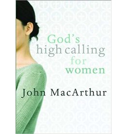 MacArthur God's High Calling for Women