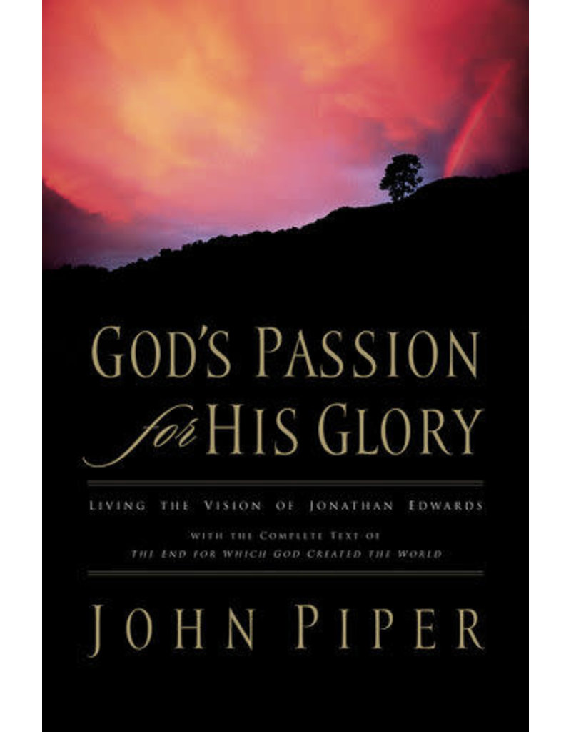 Piper God's Passion for His Glory