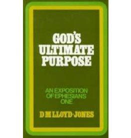 Lloyd-Jones Ephesians Volume 1 God's Ultimate Purpose