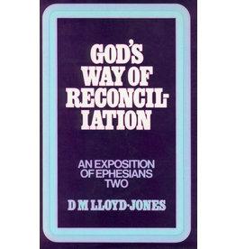 Lloyd-Jones God's Way of Reconciliation, Ephesians Vol 2