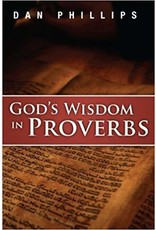 Phillips God's Wisdom In Proverbs