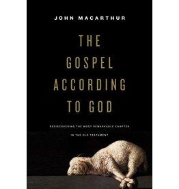 MacArthur The Gospel According to God