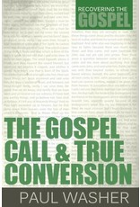 Washer The Gospel Call and True Conversion