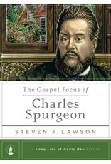 Lawson The Gospel Focus of Charles Spurgeon