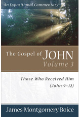 Boice Gospel of John, The  9-12: Vol 3; An Expositional Commentary