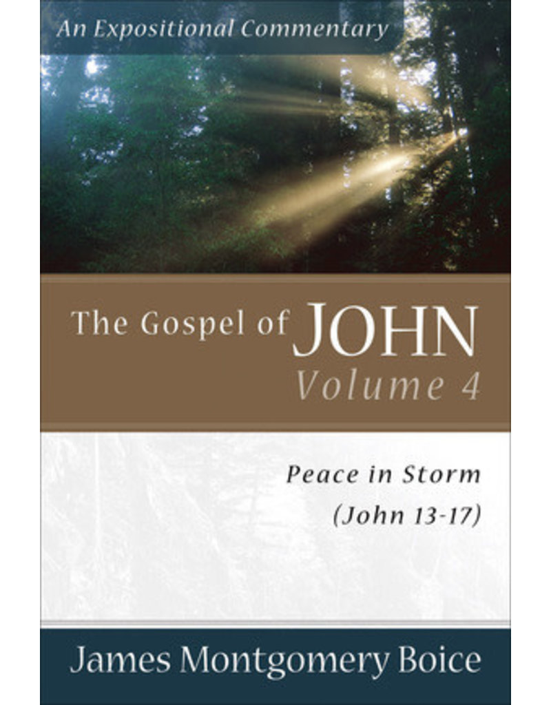 Boice Gospel of John, The 13-17: Vol 4; An Expositional Commentary