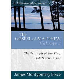 Boice The Gospel of Matthew 18-28: Vol 2; An Expositional Commentary