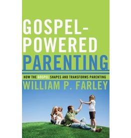 Farley Gospel Powered Parenting