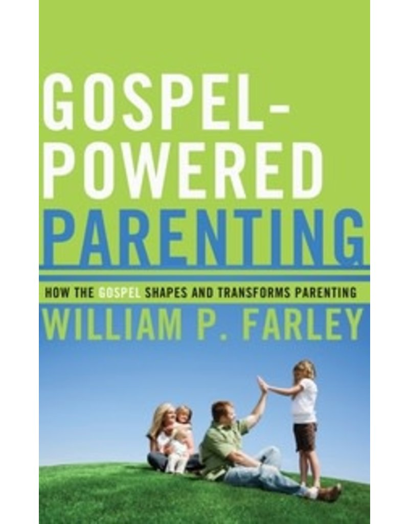 Farley Gospel Powered Parenting