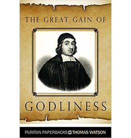 Watson The Great Gain of Godliness(Puritan Paperbacks)