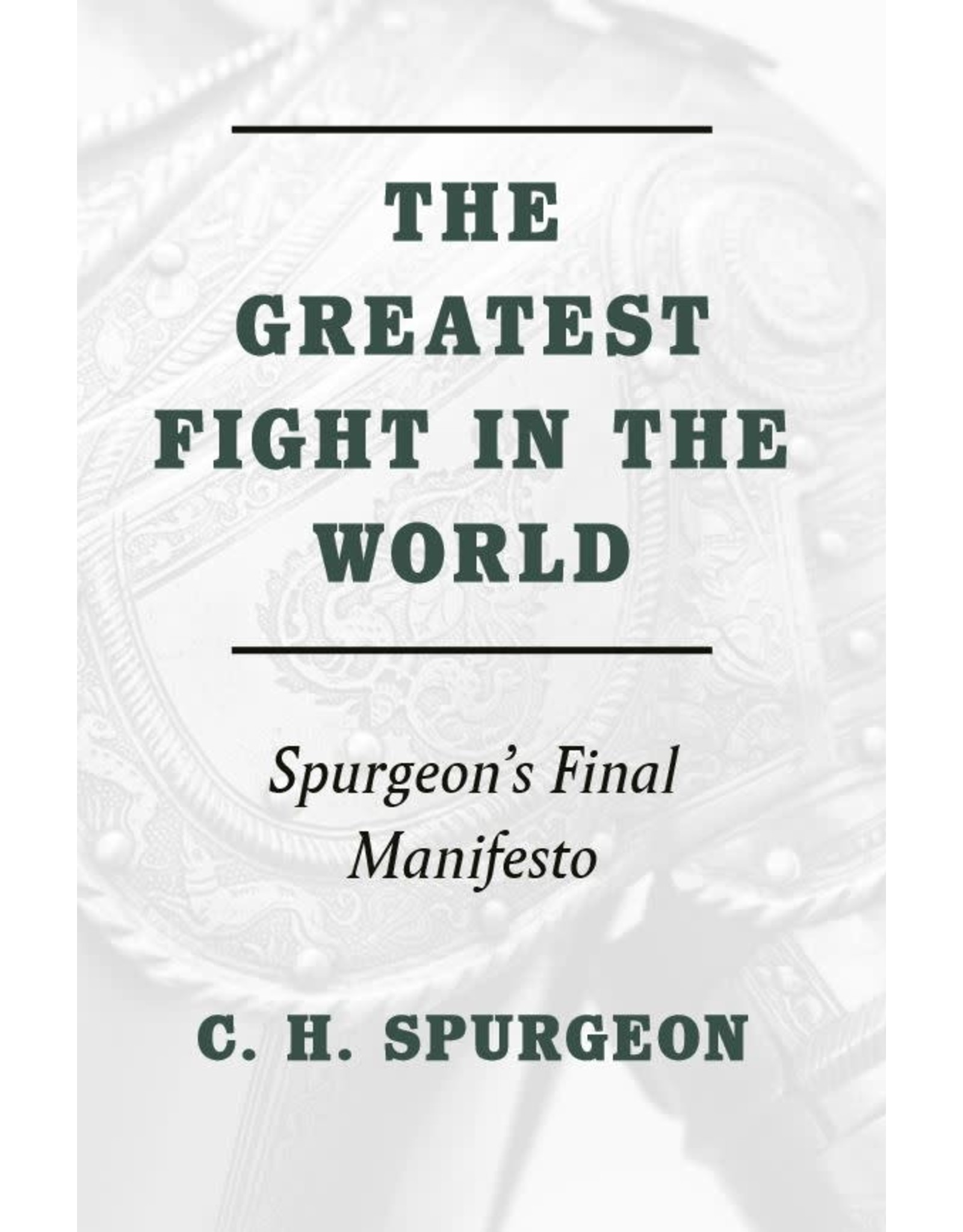 Spurgeon The Greatest Fight in the World