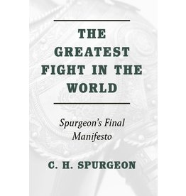 Spurgeon Greatest Fight in the World, The