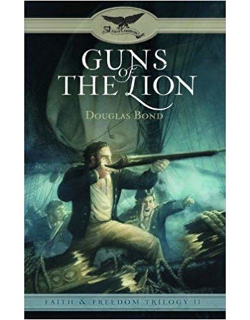 Bond Guns of the Lion - Faith & Freedom Trilogy - Book 2