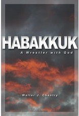 Chantry Habakkuk: A Wrestler with God