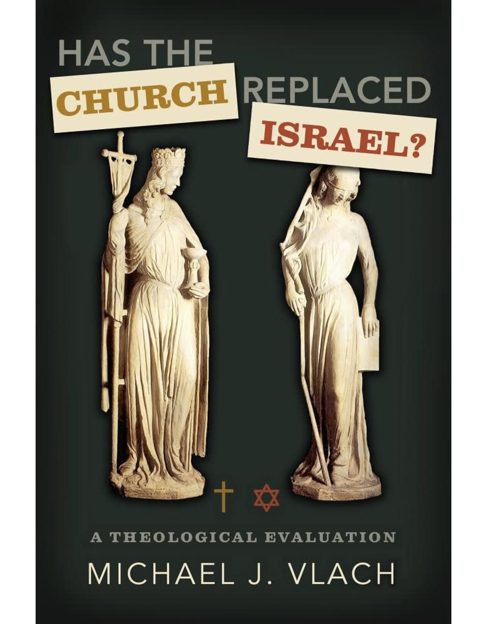 Vlach Has the Church Replaced Israel?