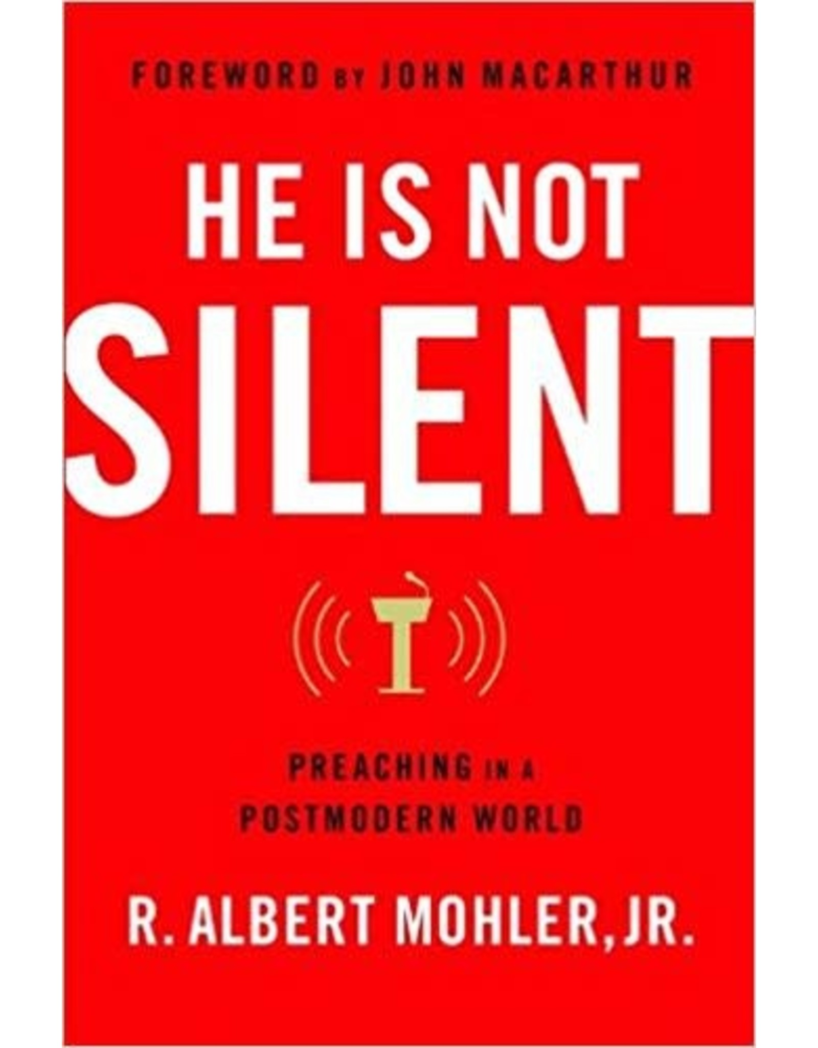 Mohler He Is Not Silent