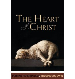 Goodwin The Heart of Christ(Puritan Paperbacks)